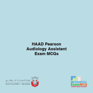 HAAD Pearson Audiology Assistant Exam MCQs