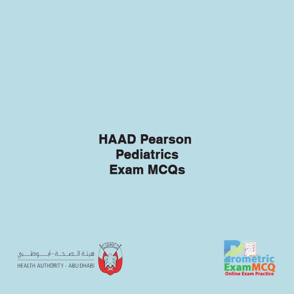 HAAD Pearson Pediatrics Exam MCQs