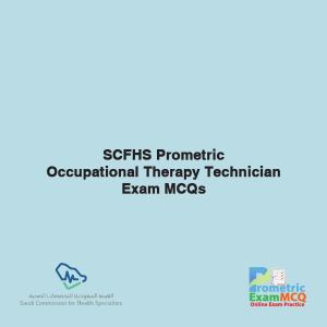 SCFHS Prometric Occupational Therapy Technician Exam MCQs