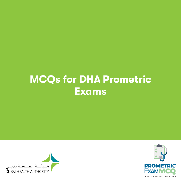 MCQS FOR DHA PROMETRIC EXAMS