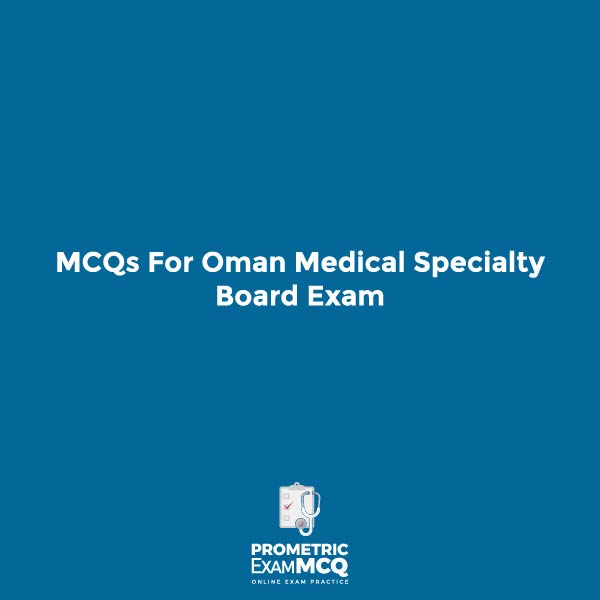 MCQ for Oman Medical Specialty Board Exam