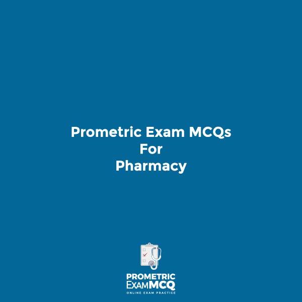 Prometric Exam MCQs for Pharmacy