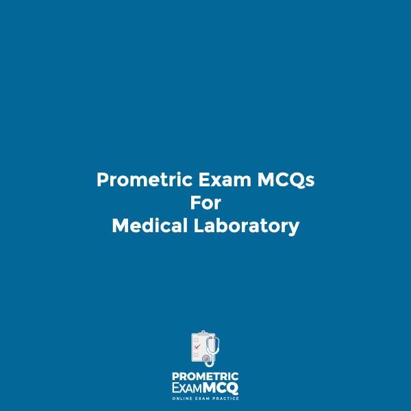 Prometric Exam MCQs for Medical Laboratory