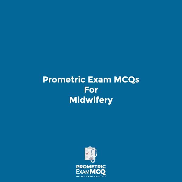 Prometric Exam MCQs for Midwifery