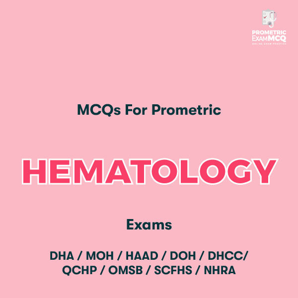 MCQs For Prometric Hematology Exams