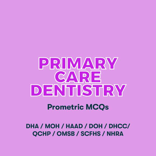 Primary Care Dentistry Prometric MCQs