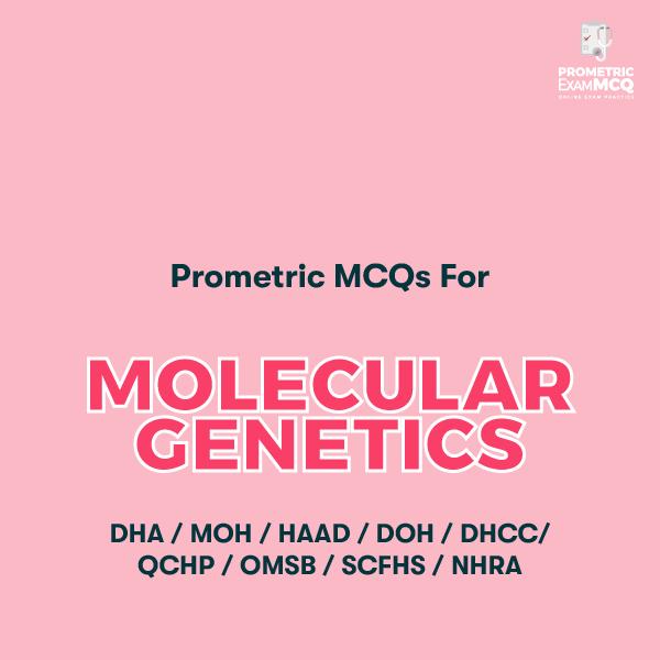 Prometric MCQs for Molecular Genetics