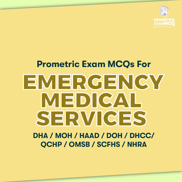 Prometric Exam MCQs for Emergency Medical Services