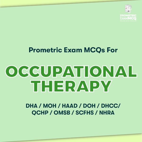 Prometric Exam MCQs for Occupational Therapy