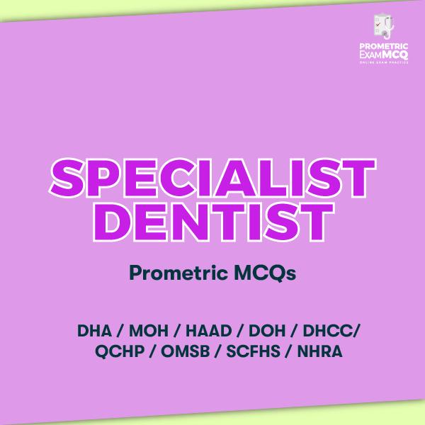 Specialist Dentist Prometric MCQs