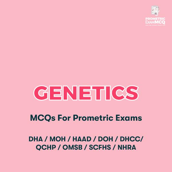 Genetics MCQs For Prometric Exams