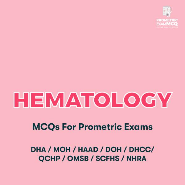 Hematology MCQs For Prometric Exams