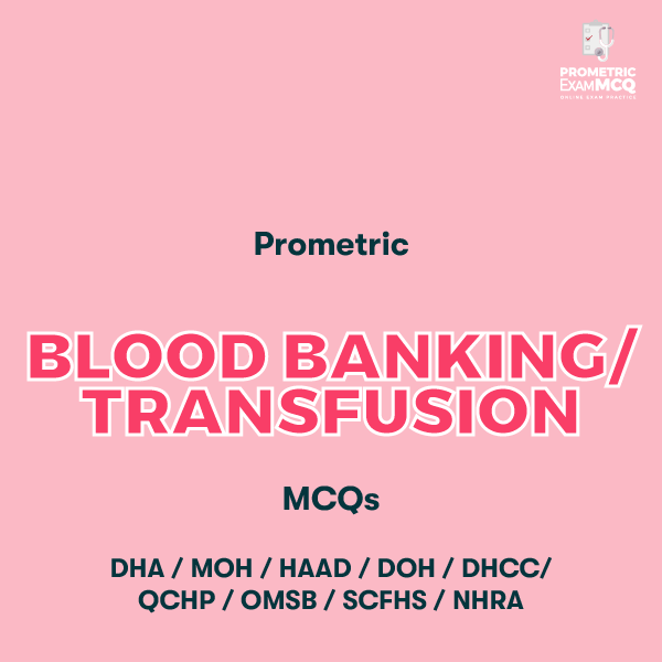 Prometric Blood Banking/Transfusion MCQs